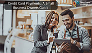 Payment Processing Solutions - A Small Business Owners Guide