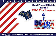 Qualify and Eligible for the EB 5 Visa Program.