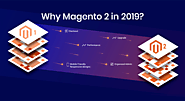 7 Reasons That Make Magento 2 The Ideal E-Commerce Platform In 2019