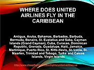 +1-877-287-1365 Where does united airlines fly in the caribbean
