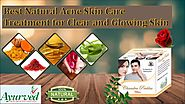 Best Natural Skin Care Treatment for Clear, Glowing and Acne Free Skin