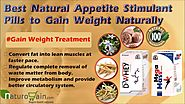 How to Gain Weight Naturally with Best Natural Appetite Stimulant Pills?