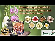 Natural Supplements to Gain Stronger Muscles and Bones for Skinny Guys