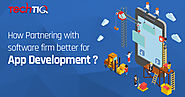 How Partnering with software firm better for App development? TechTIQ Solutions