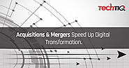 7 New Thoughts Concerning Acquisitions & Mergers Speed Up Digital Transformation.