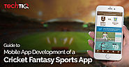 Guide to Mobile App Development Of a Cricket Fantasy Sports App: