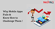 Valid Speculations why Mobile Apps Fails & Know How to Challenge Them!