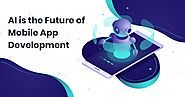 AI is the Future of Mobile App Development | | Agile Infoways