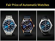 Fair Price of Automatic Watches