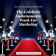 Here Are The Reasons That Say Why The Celebrity Endorsements Work For Marketing - Nettechnocrats Blog