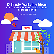 15 Simple Marketing Ideas that Small Business Should Learn From Big Brand