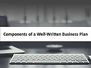 Components of a Well-Written Business Plan