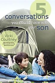 5 Conversations You Must Have with Your Son