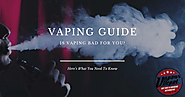 Is Vaping Bad For You? Here's What You Need To Know