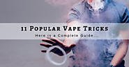 11 Popular Vape Tricks: How to To Do Them