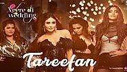 Tareefan Lyrics - Veere Di Wedding | Badshah, Kareena Kapoor, Sonam Kapoor - New Movie Songs