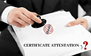 Requirement and Procedure Of Attestation in Dubai