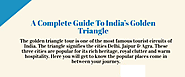 Explore the Beauty of Three Cities in the Golden Triangle Tour | LinkedIn