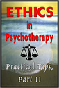 Ethics in Psychotherapy: Practical Tips II