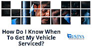 How do I know when to get my vehicle serviced?