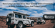 How Long Can You Drive Your Vehicle With A Puncture In Both Tubeless Tyres And Tubed Tyres?