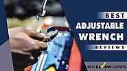 8 Best Adjustable Wrench in 2018 | (Revealed) by Best Review Express