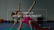 The Benefits of Contact Sports for Kids - Write N Read