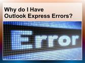 Why do I have outlook express errors?