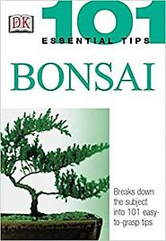 101 Essential Tips - Bonsai Book For Beginners