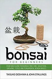 Bonsai for Beginners Book- Complete Guidance For Bonsai Beginner