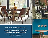 Dining Furniture Store for Interior Designers Only