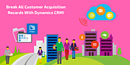Break All Customer Acquisition Records With Dynamics CRM!