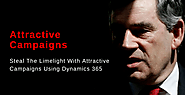 Steal The Limelight With Attractive Campaigns Using Dynamics 365