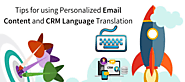 Tips for using Personalized Email Content and CRM Language Translation