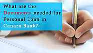 What Are The Documents Needed For Personal Loan In Canara Bank?