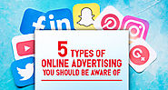 5 Types of Online Advertising You Should be Aware of