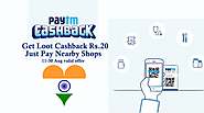 Get Special Paytm Loot Offer on Cashback Nearby Shop