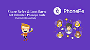 Get Loot on Earn Unlimited Phonepe refer & Earn Cash tricks