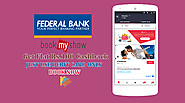Get Special Federal Bank Cashback Offer on Bookmyshow
