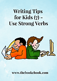 The Book Chook: Writing Tips for Kids 7 - Use Strong Verbs