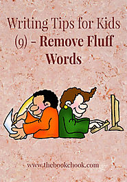 The Book Chook: Writing Tips for Kids 9 - Remove Fluff Words