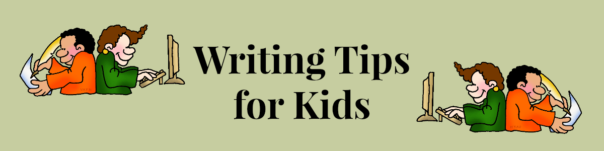 Headline for Useful Writing Tips for Kids