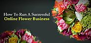 How to Run a Profitable Online Flower Business