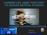 Learning Lies: Using Her Story to Develop Skeptical Students - John F…