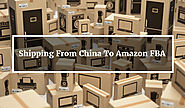 Shipping From China To Amazon FBA - Everything You Need to Know