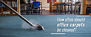 How often should Office Carpets be Cleaned?