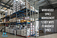 Warehouse Space Management - 5 Easy Ways to Maximise Space