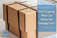 How Strapping Wraps Can Reduce Your Packaging Costs?