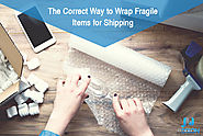 The Correct Way to Wrap Fragile Items for Shipping