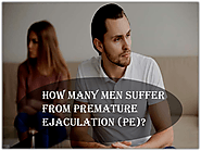 How Many Men Suffer from Premature Ejaculation (PE)?